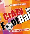 CRAZY FOR FOOTBALL, Volfango De Biasi, Francesco Trento, Italia, 2016, 73' documentario